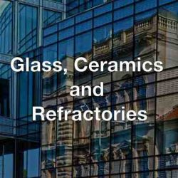 GLASS, CERAMICS & REFRACTORIES