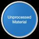 Unprocessed Material